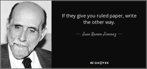 quote-if-they-give-you-ruled-paper-write-the-other-way-juan-ramon-jimenez-14-70-22